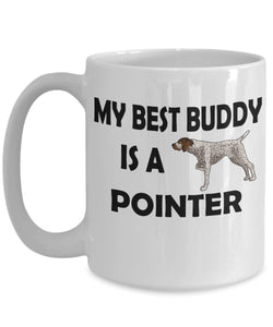 Funny Dog Coffee Mug for Pointer Lovers - My Best Buddy is a Pointer - Ceramic Mug- Coffee Mug Gearbubble