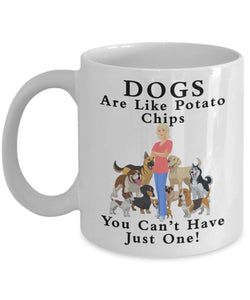 Funny Dog Lover Gift - Dogs Are Like Potato Chips- You Can't Have Just One-blond Coffee Mug Coffee Mug Gearbubble