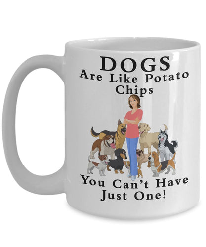 Funny Dog Lover Gift - Dogs Are Like Potato Chips- You Can't Have Just One- Coffee Mug Coffee Mug Gearbubble