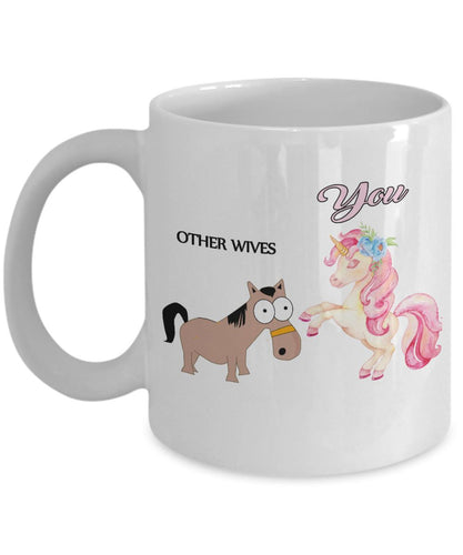 Funny Gift For Wife- Images of How I See Other Wives Versus You! My Gorgeous Unicorn - Coffee Mug Coffee Mug Gearbubble