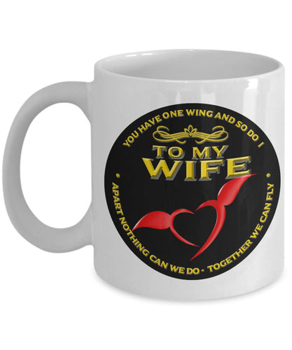 Gift For My Wife - You Have One Wing and So Do I - Apart Nothing Can We Do - Together We CAN FLY - Coffee Mug Coffee Mug Gearbubble