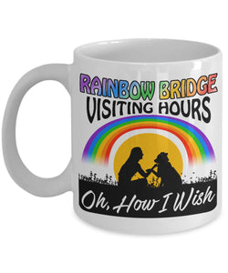 How I Wish that the Rainbow Bridge had Visiting Hours! - 11 or 15 ounce Ceramic Mug Coffee Mug Gearbubble
