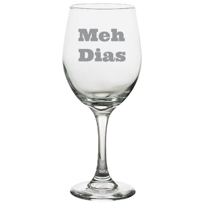 Meh Dias - Gift Ideas for Mom, Dad, Sister, Brother, Friends - Funny 20 oz. Brand-Name Perception White Wine Glasses White Wine Glass PrintTech Default Title