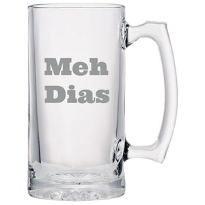 Meh Dias - Gift Ideas for Mom, Dad, Sister, Brother, Friends - Funny 24 oz. Sport Glass Tankard Beer Mug Beer Mugs PrintTech Default Title