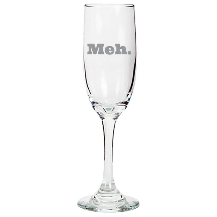 Meh - Gift Ideas for Mom, Dad, Sister, Brother, Friends - Funny 6.25-oz. Tapered Champagne Flutes Champagne Flute PrintTech Default Title