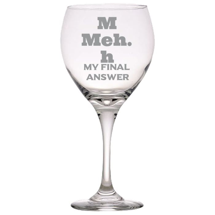 Meh My Final Answer - Gift Ideas for Mom, Dad, Sister, Brother, Friends - Funny 20 oz. Brand-Name Perception Red Wine Glasses Red Wine Glass PrintTech Default Title