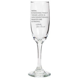 Mom Knowing Your Love is Unconditional Make Me Strong - Love, Your Favorite -Gift for Mom - Love My Mother - 6.25-oz. Tapered Champagne Flutes Champaign Flute PrintTech Default Title