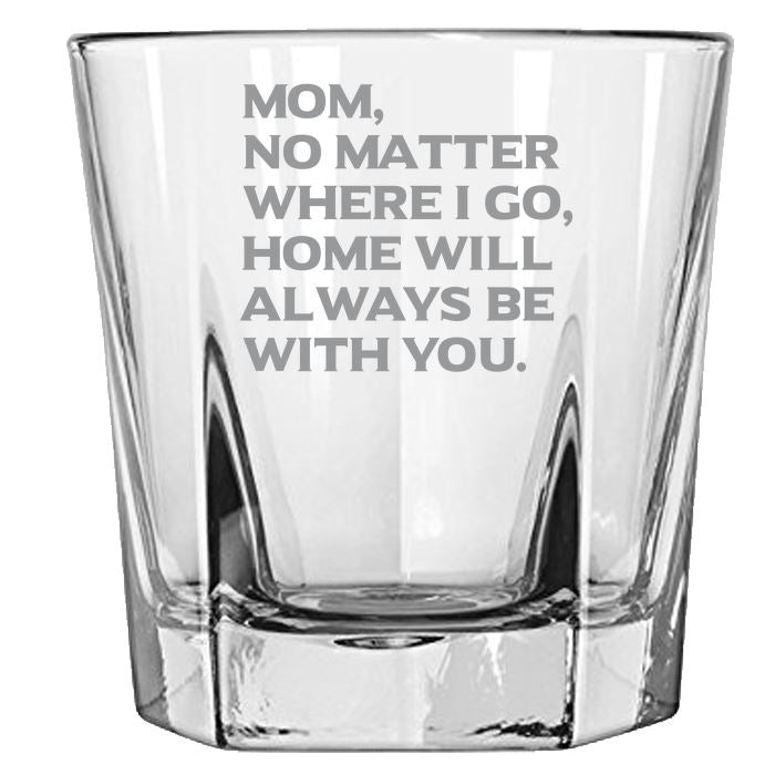 Mom No Matter Where I Go, Home Will Always Be With You - Love My Mother Gift for Mother - 12.5-oz. Faceted Glass Bourbon Rocks Glasses Rock Glass PrintTech Default Title
