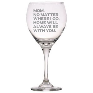 Mom No Matter Where I Go, Home Will Always Be With You - Love My Mother Gift for Mother - 20 oz. Red Wine Glasses Red Wine Glass PrintTech Default Title