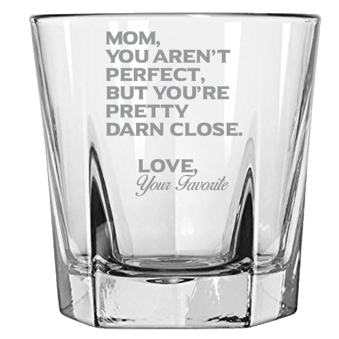 Mom You Aren't Perfect, But You're Pretty Darn Close-Gift for Mom- Love My Mother - 12.5-oz. Faceted Glass Bourbon Rocks Glasses Rock Glass PrintTech Default Title