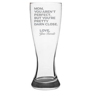 Mom You Aren't Perfect, But You're Pretty Darn Close-Gift for Mom- Love My Mother - 19-oz. Pilsner Glass Pub Glasses Pilsner Glass PrintTech Default Title