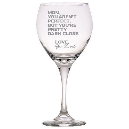 Mom You Aren't Perfect, But You're Pretty Darn Close-Gift for Mom- Love My Mother - 20 oz. Red Wine Glasses Red Wine Glass PrintTech Default Title