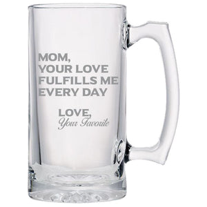 Mom Your Love Fulfills Me Every Day - Love My Mom - Gift For Mom - 24 oz. Sport Glass Tankard Beer Mug Beer Mugs PrintTech Default Title