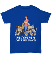 Momma of the Pack - For a Dog Lover Who Loves ALL Her Dogs - Novelty Woman's T-Shirts and Hoodies Shirt / Hoodie Gearbubble Unisex Tee Royal sml