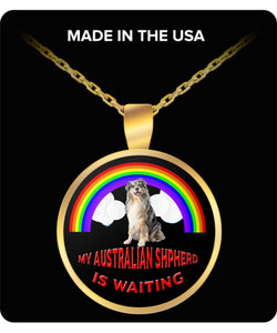 My Australian Shepherd Is Waiting At The Rainbow Bridge- Dog Lover - Necklace Necklace Gearbubble