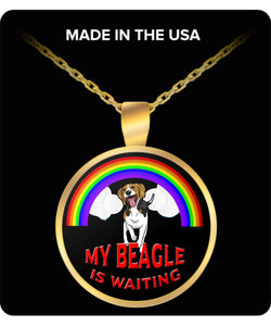 My Beagle Is Waiting At The Rainbow Bridge- Dog Lover - Necklace Necklace Gearbubble