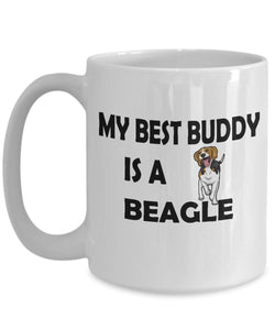 My Best Buddy is a Beagle Coffee (or Tea) 15 oz Mug - Novelty Cup, Gift idea for a Dog Lover Coffee Mug Gearbubble