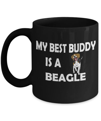 My Best Buddy is a Beagle Coffee (or Tea) Black 11 ounce Ceramic Mug - Novelty Cup, Gift idea for a Dog Lover Coffee Mug Gearbubble