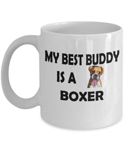 My Best Buddy is a Boxer Coffee (or Tea) 11 ounce Ceramic Mug - Novelty Cup, Gift idea for a Dog Lover Coffee Mug Gearbubble