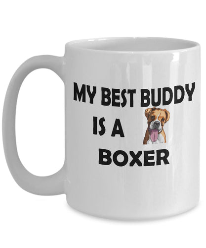 My Best Buddy is a Boxer Coffee (or Tea) 15 oz Mug - Novelty Cup, Gift idea for a Dog Lover Coffee Mug Gearbubble