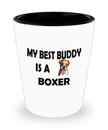 My Best Buddy is a Boxer Shot Glass (1.5 ounce) - Novelty Jigger, Gift idea for a Dog Lover Shot Glass Gearbubble