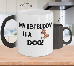 My Best Buddy is a Dog Coffee (or Tea) Color Changing Mug - Novelty Cup, Gift idea for a Dog Lover Coffee Mug Gearbubble