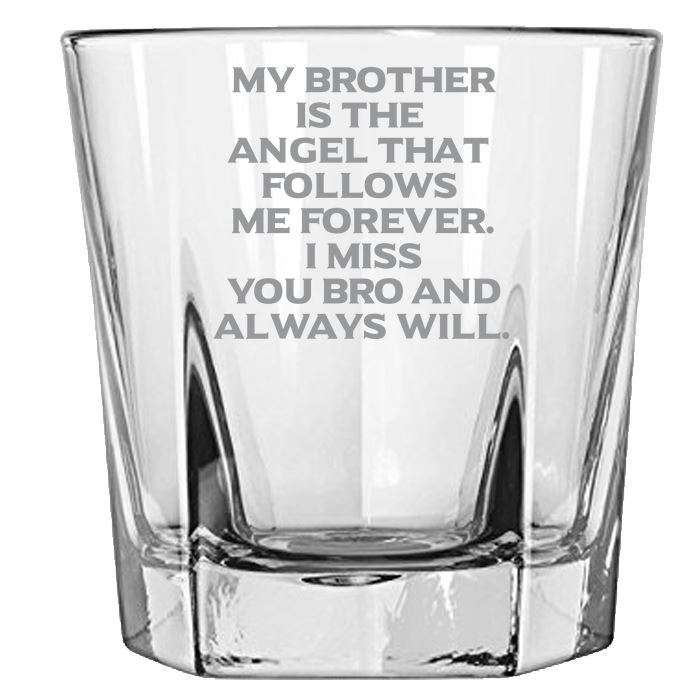 My Brother is the Angel That Follows Me Forever. I Miss You Bro and Always Will-Gone but not forgotten- 12.5-oz Faceted Glass Bourbon Rocks Glass Rock Glass PrintTech Default Title