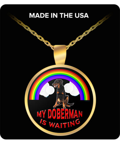 My Doberman Is Waiting At The Rainbow Bridge- Dog Lover - Necklace Necklace Gearbubble