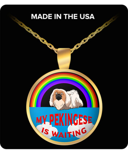 My Pekingese Is Waiting At The Rainbow Bridge - Necklace Necklace Gearbubble