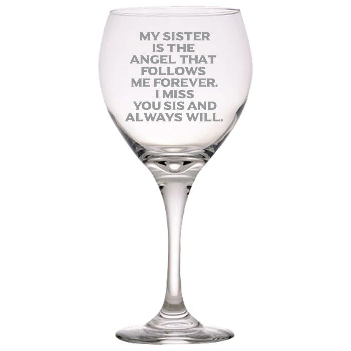 My Sister is the Angel That Follows Me Forever. I Miss You Sis and Always Will -Gone but not forgotten - 20 oz. Red Wine Glasses Red Wine Glass PrintTech Default Title