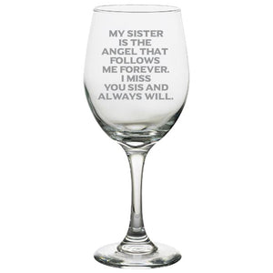 My Sister is the Angel That Follows Me Forever. I Miss You Sis and Always Will -Gone but not forgotten - 20 oz. White Wine Glasses White Wine Glass PrintTech Default Title