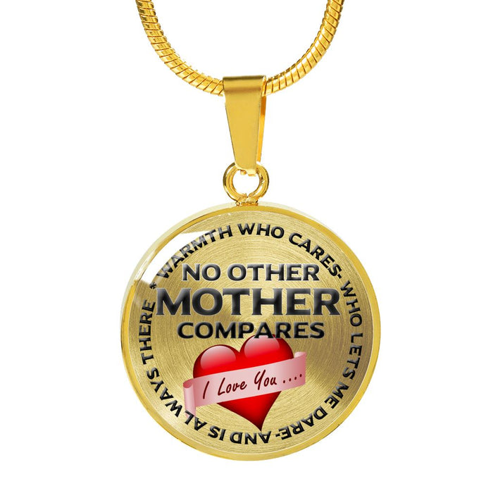 No Other Mother Compares - Warmth Who Cares, Who Lets Me Dare, and Is Always There- 18 Carat Gold Necklace Jewelry ShineOn Fulfillment