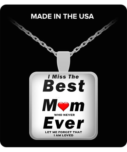 RIP I Miss The Best Mom Ever who never let me forget I am loved - Great Mom - - Gift Sterling Silver Plated 1 inch Necklace Gearbubble