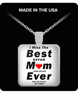 RIP I Miss The Best Mom Ever -Who never puts up with my crap- Great Effen Mom - - Gift Sterling Silver Plated 1 Inch Necklace Gearbubble