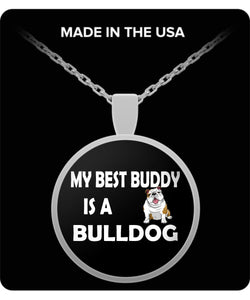 Silver Necklace - My Best Buddy is a Bulldog Necklace Gearbubble