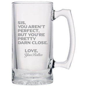 Sis You Aren't Perfect, But You're Pretty Darn Close, Love from Your Brother-Gift for Sister- Love My Sis- 24 oz. Sport Glass Tankard Beer Mug Beer Mugs PrintTech Default Title