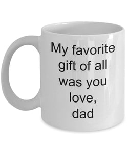 son from dad- my favorite gift was you- love my son- best son ever-White Ceramic Coffee mug gift 11 ounce Coffee Mug Gearbubble
