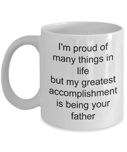 Son From Dad- My greatest accomplishment is being your dad- Love my son- White Ceramic Coffee mug gift 11 ounce Coffee Mug Gearbubble