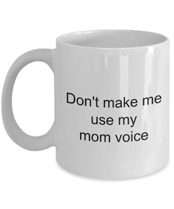 Son from Mom- Don't make me use my MOM voice- Mom Loves Me- Greatest Mom- White Ceramic Coffee mug gift 11 ounce Coffee Mug Gearbubble