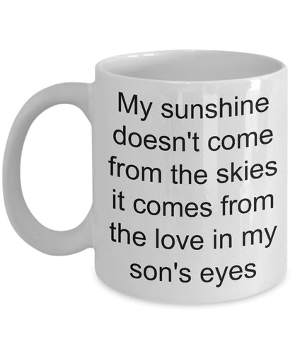 Son from Mom- My Sunshine comes from the love in my son's eyes- love my son- Son loves me-White Ceramic Coffee mug gift 11 ounce Coffee Mug Gearbubble