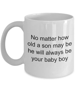Son from Mom- No matter how old a son may be - always your baby boy- Love my son- White Ceramic Coffee mug gift 11 ounce Coffee Mug Gearbubble