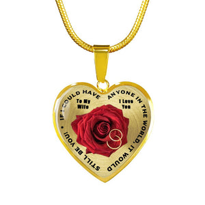 To My Wife - If I Could Have Anyone in the World, It Would Still Be You! - 18 Carat Gold Necklace Jewelry ShineOn Fulfillment