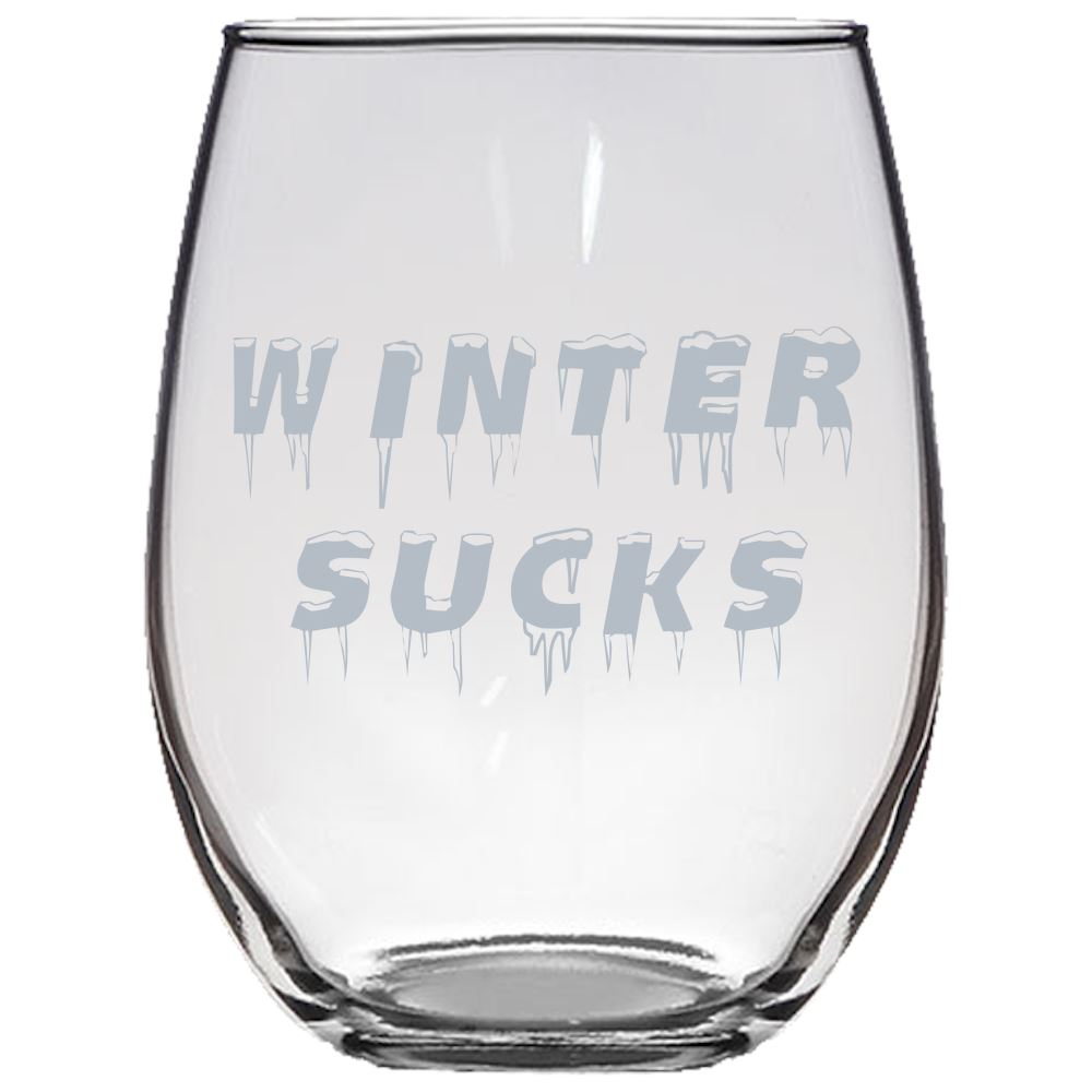 Winter Sucks -Great for someone who really does not like Snow and Ice - Funny Stemless Wine Glass Stemless Wine Glass PrintTech Default Title