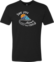SEE YOU DOWN THE ROAD T-SHIRT (ADULT)