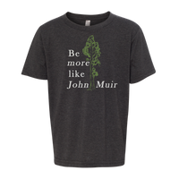 BE MORE LIKE JOHN MUIR T-SHIRT (CHILD)