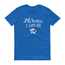 Florence Is Always Here Short-Sleeve T-Shirt