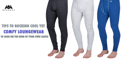 TIPS TO ROCKING COOL YET COMFY LOUNGEWEAR TO LOOK LIKE THE KING OF YOUR OWN CASTLE | MENDEEZ