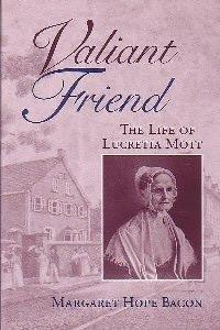 Valiant Friend: The Life of Lucretia Mott