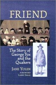 Friend: The Story of George Fox and the Quakers