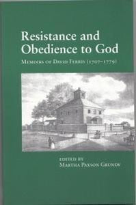 Resistance and Obedience to God: Memoirs of David Ferris (1707-1797)